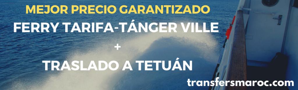 Ferry + Traslado a Tetuán desde Tarifa